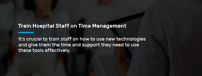 Train Hospital Staff on Time Management